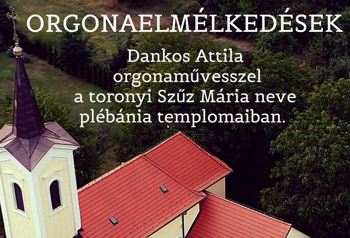 A hétvégi szentmiséken Dankos Attila orgonaművész ad koncertet mind a négy községben